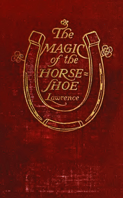 LAWRENCE - Magic of the Horse-Shoe