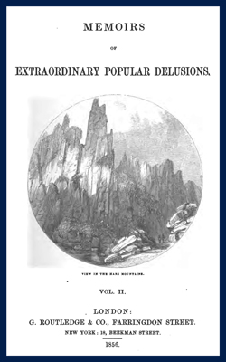 MACKAY - Memoirs of extraordinary popular delusions Vol2