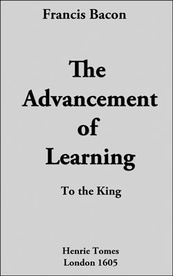 Sir Francis Bacon - The Advancement of Learning