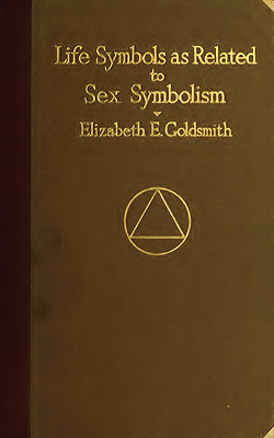 GOLDSMITH - Life Symbols as Related to Sex Symbolism