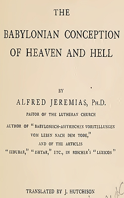 JEREMIAS - Babylonian Conception of Heaven and Hell