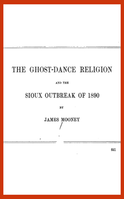 MOONEY - Ghost-Dance Religion